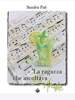 La ragazza che ascoltava De Andrè Book Cover