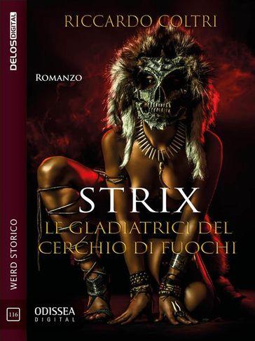 Strix. Le gladiatrici del cerchio di fuochi Book Cover
