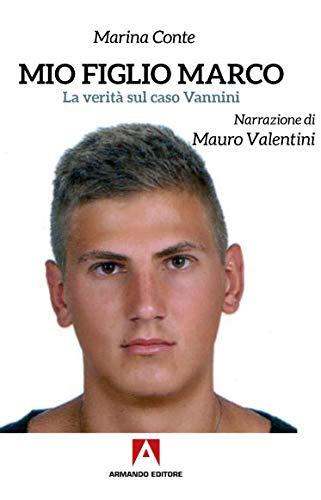 Mio figlio Marco. La verità sul caso Vannini Book Cover