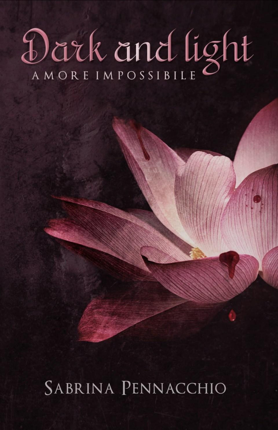 Dark and Light - Amore Impossibile Book Cover