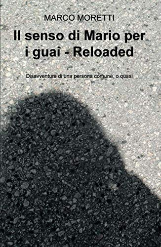 Il senso di Mario per i guai - Reloaded Book Cover