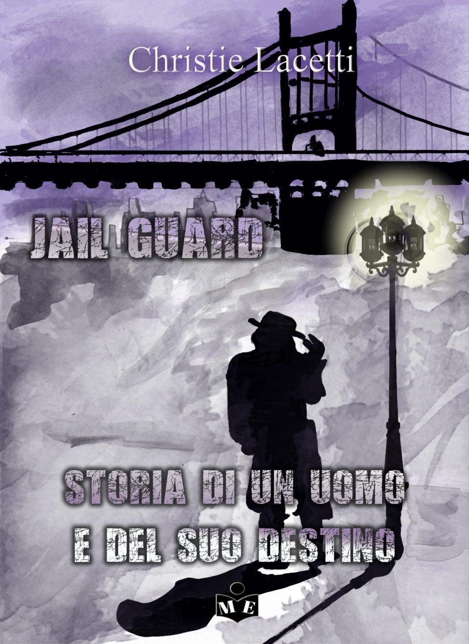 Jail Guard - Storia di un uomo e del suo destino Book Cover