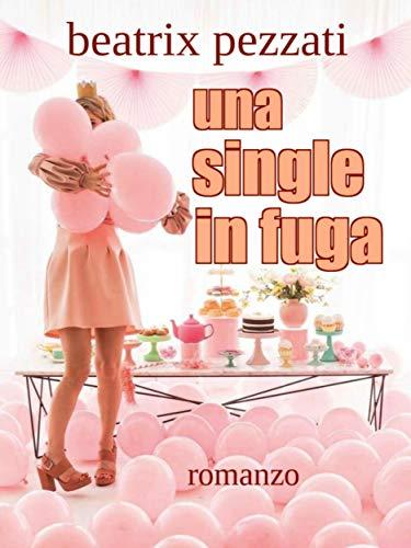 Una single in fuga Book Cover
