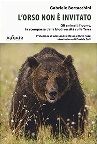 L'orso non è invitato. Gli animali, l'uomo, la scomparsa della biodiversità sulla Terra Book Cover