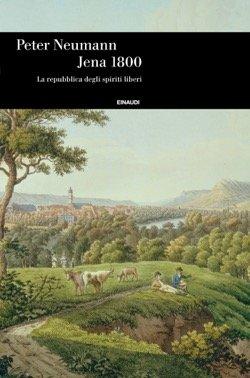 Jena 1800. La repubblica degli spiriti liberi Book Cover