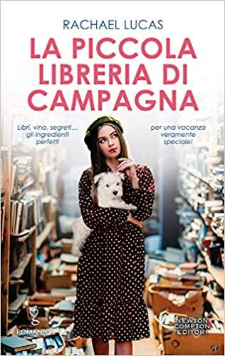 """Anteprima: In uscita il 24 settembre """"La piccola libreria di campagna"""" di  Rachael Lucas, Newton Compton - La bottega dei libri"""