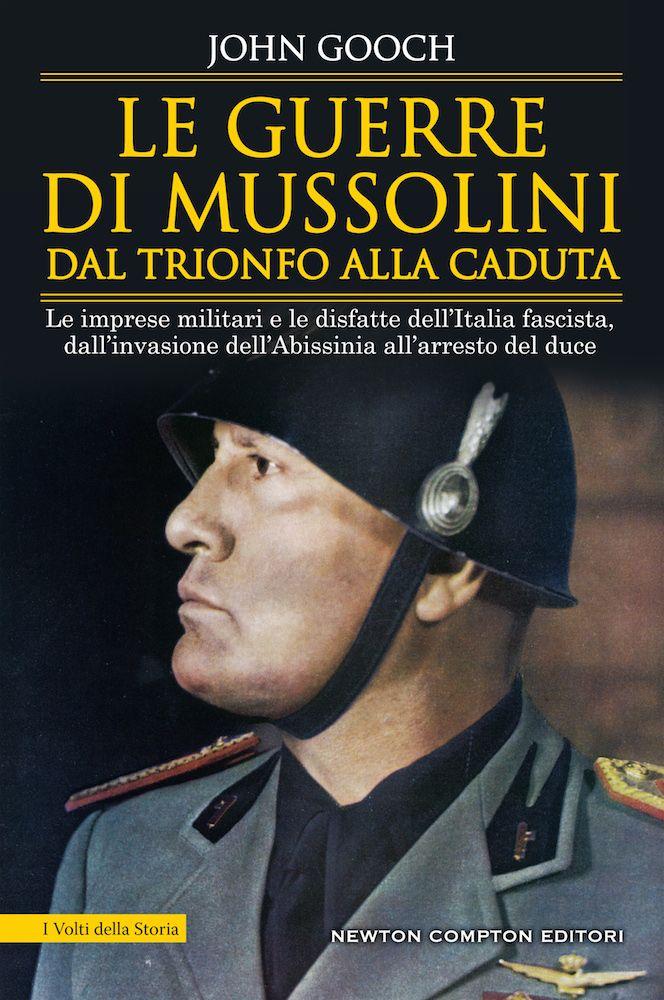 Le guerre di Mussolini dal trionfo alla caduta Book Cover