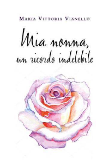 Mia nonna, un ricordo indelebile Book Cover