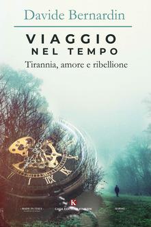 Viaggio nel tempo. Tirannia, amore e ribellione Book Cover