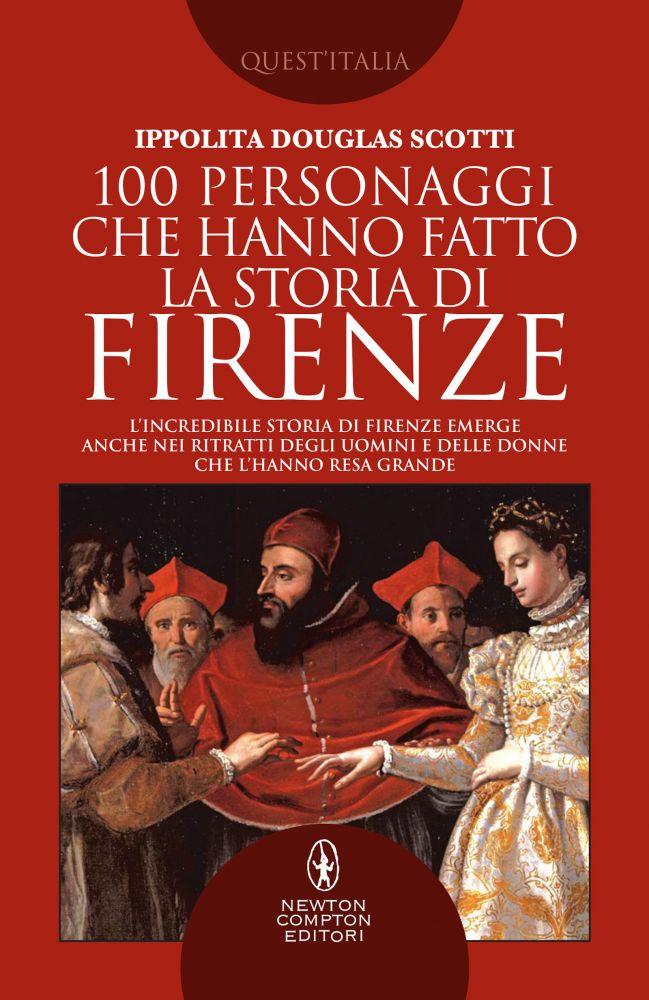 100 personaggi che hanno fatto la storia di Firenze Book Cover