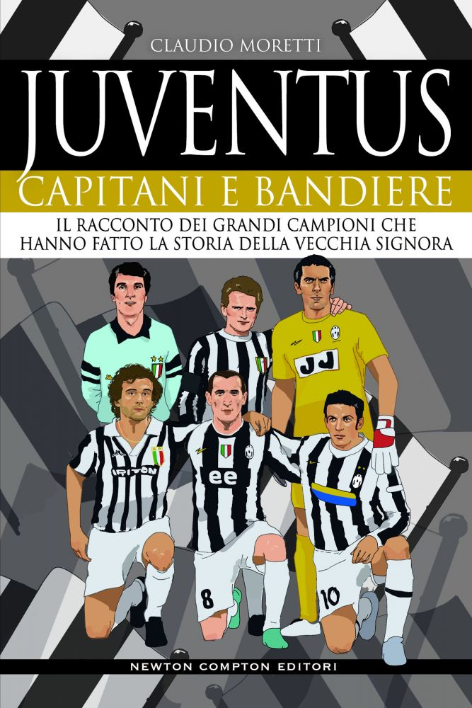 Juventus Capitani e Bandiere Book Cover