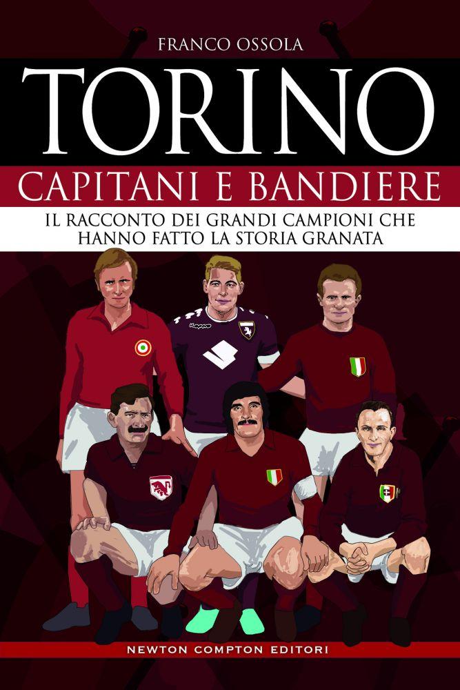 Torino. Capitani e bandiere Book Cover