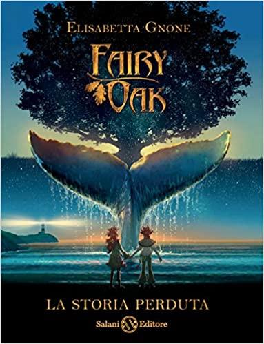 Fairy Oak. La storia perduta Book Cover