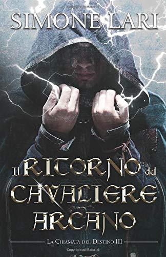 La Nemesi dei mondi. Il ritorno del Cavaliere Arcano Book Cover
