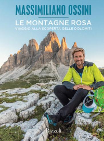 Le montagne rosa. Viaggio alla scoperta delle dolomiti Book Cover