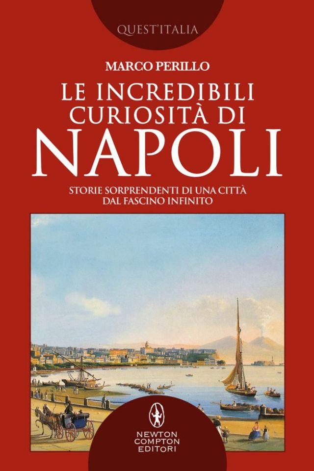 Le incredibili curiosità di Napoli Book Cover