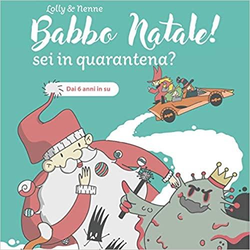 Babbo Natale! Sei in quarantena? Book Cover