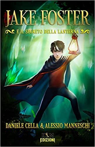 JAKE FOSTER e il Segreto della Lanterna Book Cover