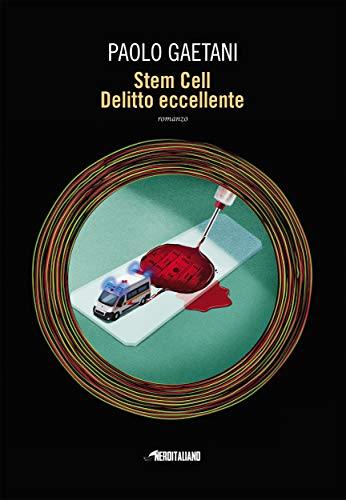 Stem Cell Delitto Eccellente Book Cover