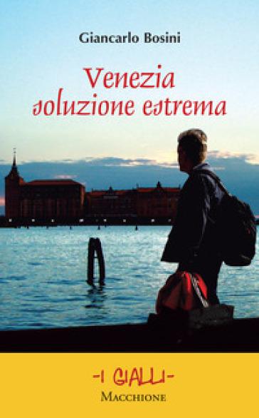 Venezia soluzione estrema Book Cover