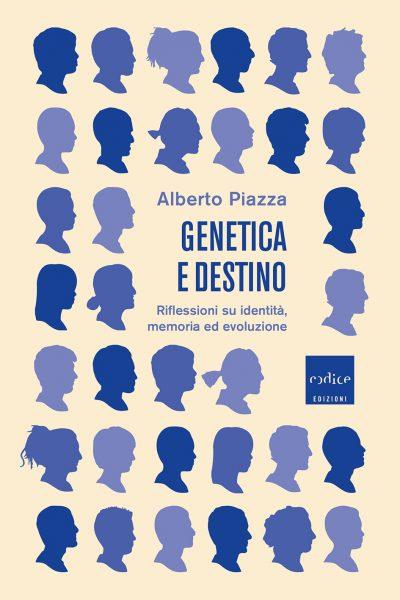 Genetica e destino. Riflessioni su identità, memoria ed evoluzione Book Cover