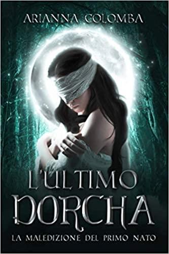 L'ultimo Dorcha. La Maledizione del Primo Nato Book Cover