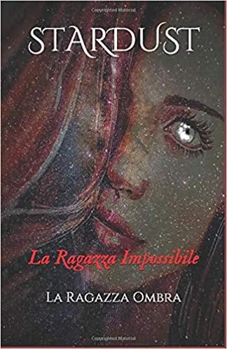 Stardust: La Ragazza Impossibile Book Cover