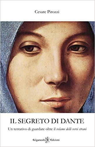 Il segreto di Dante – Un tentativo di guardare oltre il velame delli versi strani Book Cover