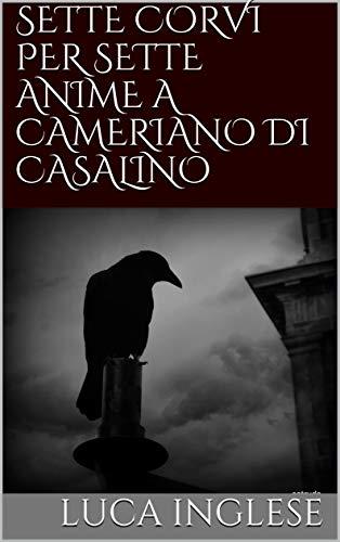 Sette corvi per sette anime a Cameriano di Casalino Book Cover
