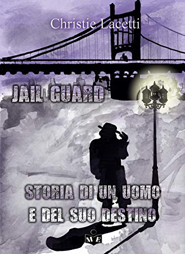 Jail Guard. Storia di un uomo e del suo destino Book Cover