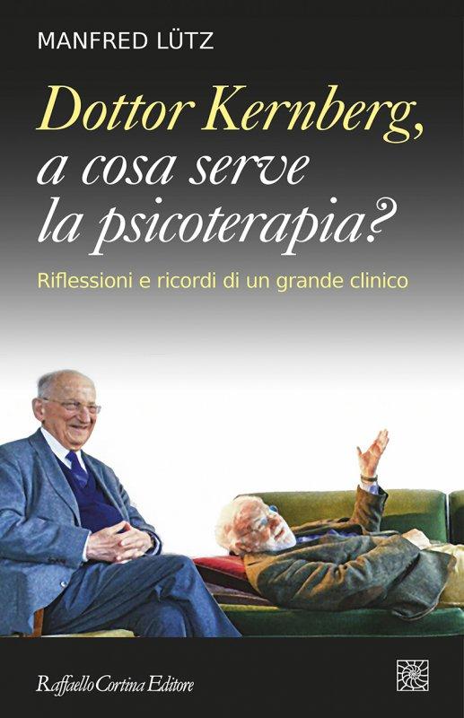 Dottor Kernberg, a cosa serve la psicoterapia? Book Cover