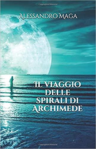 Il viaggio delle spirali di Archimede Book Cover