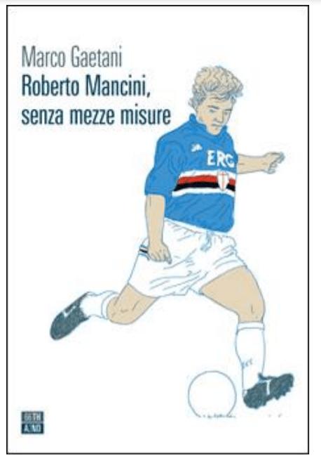 Roberto Mancini, senza mezze misure Book Cover