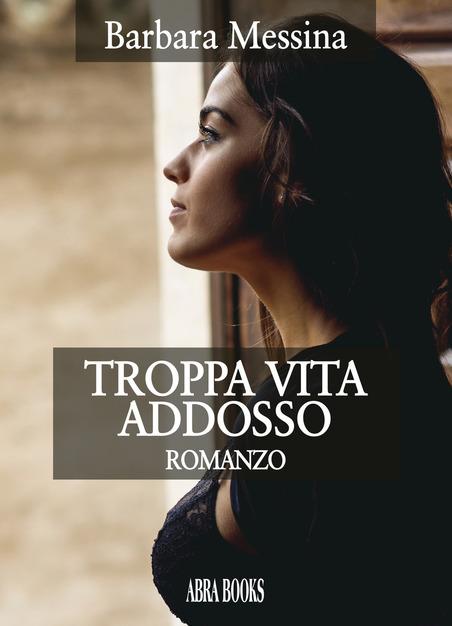 Troppa Vita Addosso Book Cover