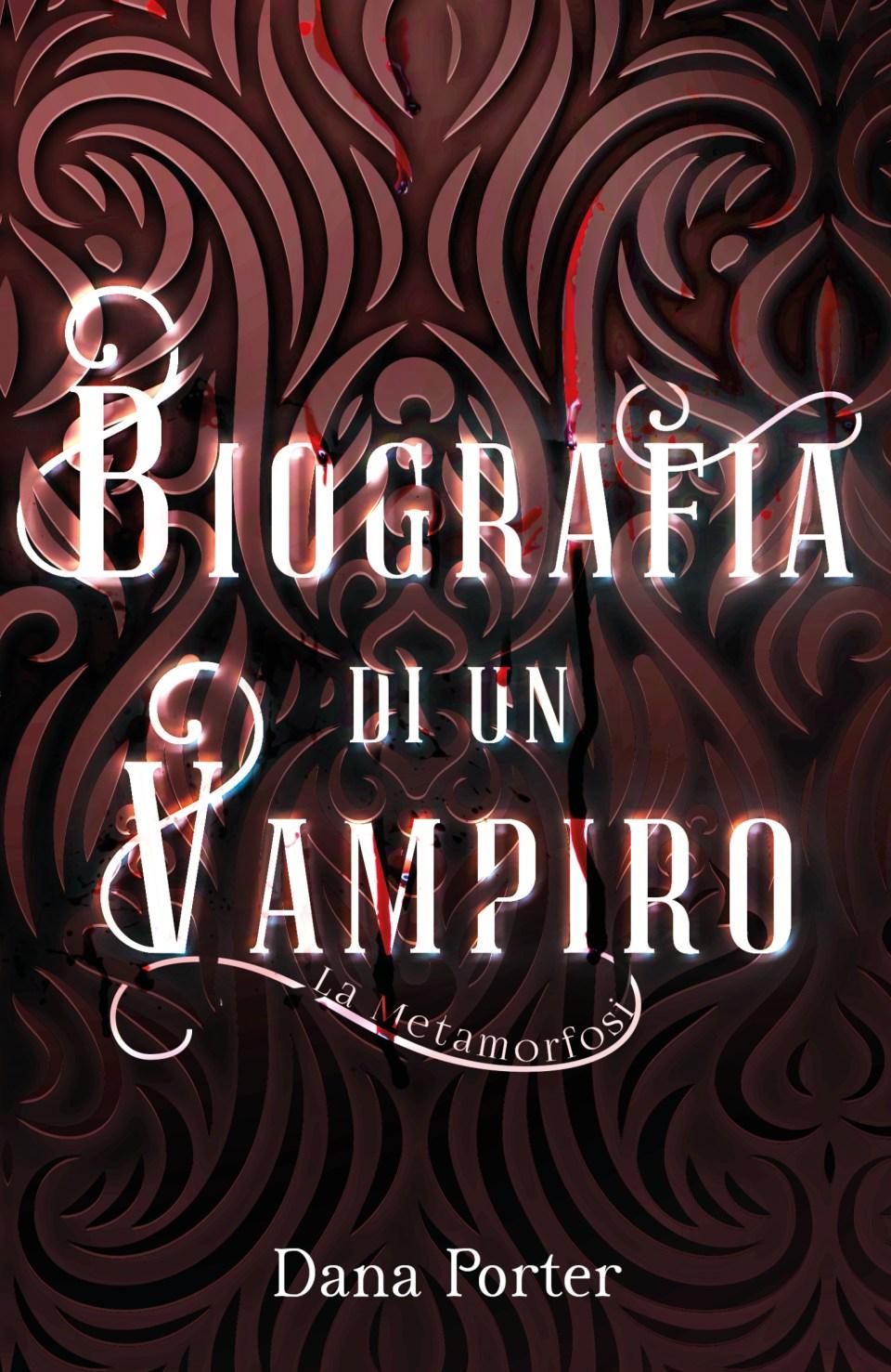 Biografia di un vampiro - La Metamorfosi Book Cover