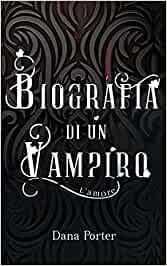 Biografia di un vampiro. L'amore Book Cover