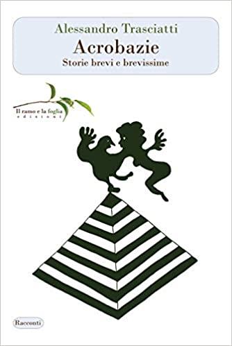 Acrobazie. Storie brevi e brevissime Book Cover