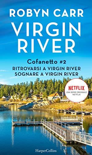 Virgin River: Ritrovarsi a Virgin River, Sognare a Virgin River Book Cover