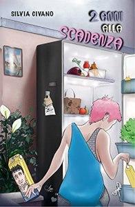 """Segnalazione: """"2 anni alla scadenza"""" di Silvia Civano, Self Publishing - La  bottega dei libri"""
