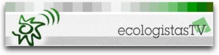 Ecologistas TV, la tele online sobre medio ambiente