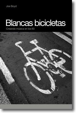 El libro del mes: Blancas Bicicletas, creando música en los 60