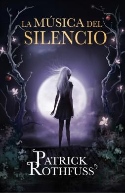 patrick rothfuss la musica del silencio