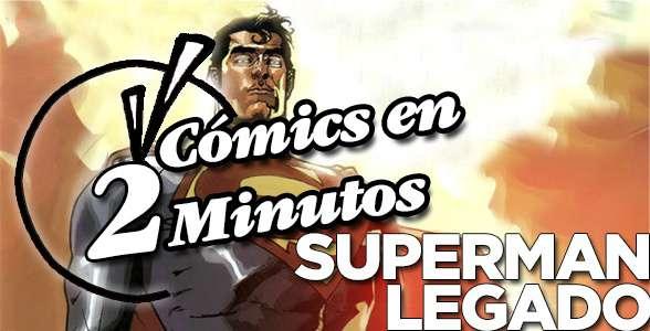 Comics en 2 Minutos: Superman Legado