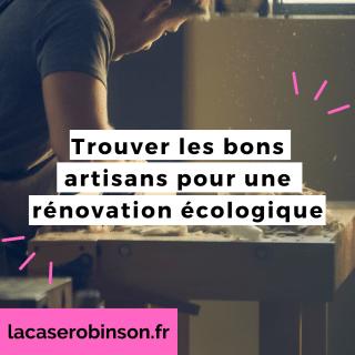 L'étape indispensable d'un projet de travaux : trouver les bons artisans pour sa rénovation écologique