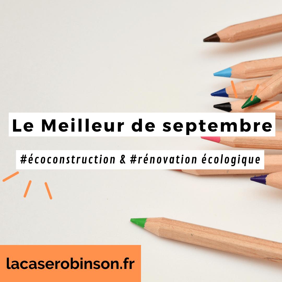 Le Meilleur de septembre dédié à l'écoconstruction et à la rénovation écologique
