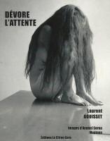Dévore l'attente, Laurent Bouisset