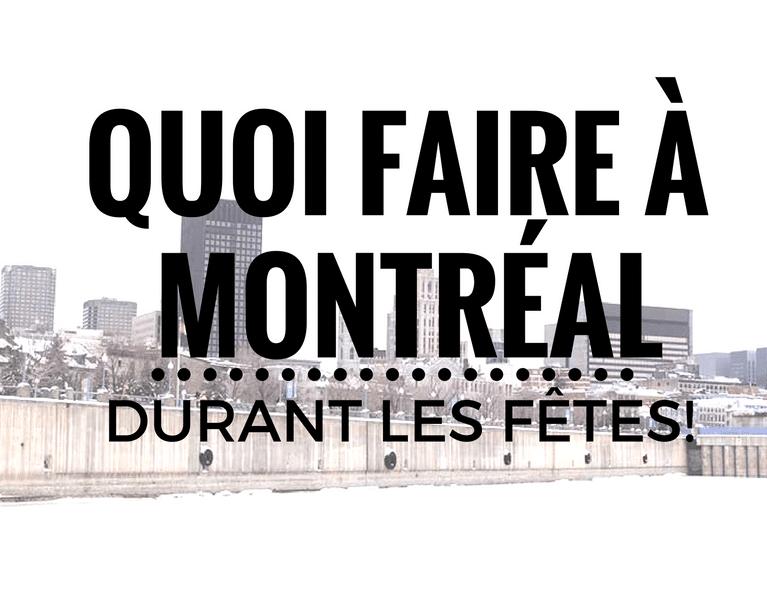 Quoi Faire durant les Fêtes à Montréal