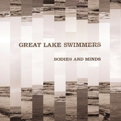 Bodies and Minds - Great Lake Swimmer