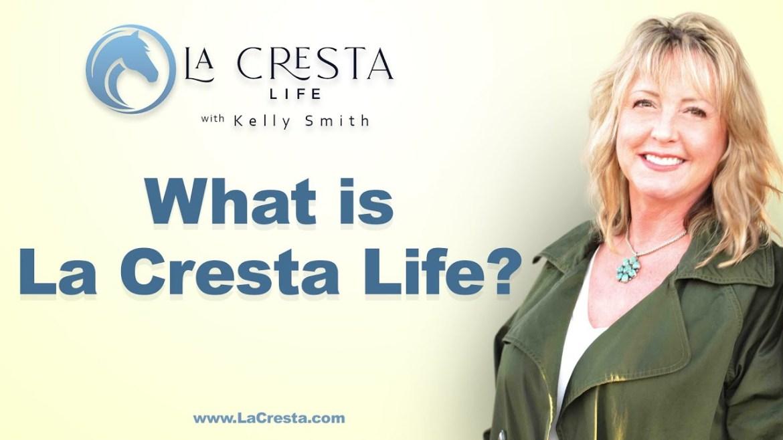 What is La Cresta Life?