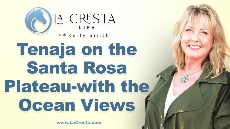 Tenaja on the Santa Rosa Plateau – with the Ocean Views